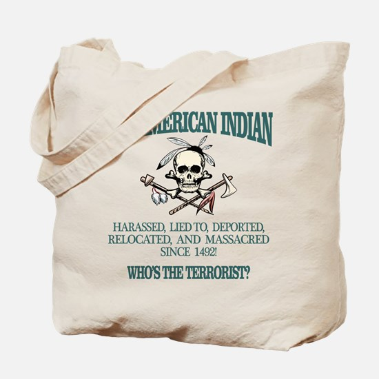 American Indian (Whos The Terrorist) Tote Bag