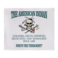American Indian (Whos The Terrorist) Throw Blanket