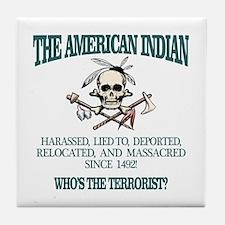 American Indian (Whos The Terrorist) Tile Coaster