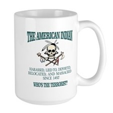 American Indian (Whos The Terrorist) Mugs