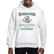American Indian (Whos The Terrorist) Hoodie