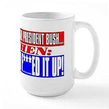 Kerry Authorized / Bush F***ed<br>Large Coffee Mug
