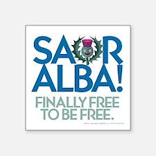 """Saor Alba! Square Sticker 3"""" x 3"""""""