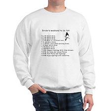 Birders Weekend To Do List Sweatshirt