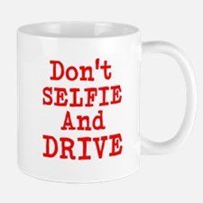 Dont Selfie And Drive Mugs
