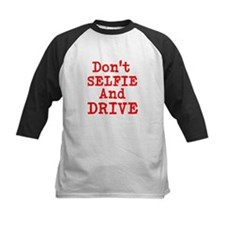 Dont Selfie And Drive Baseball Jersey