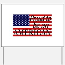 Proud to be an American Gifts Yard Sign
