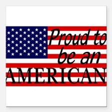 """Proud to be an American Gifts Square Car Magnet 3"""""""