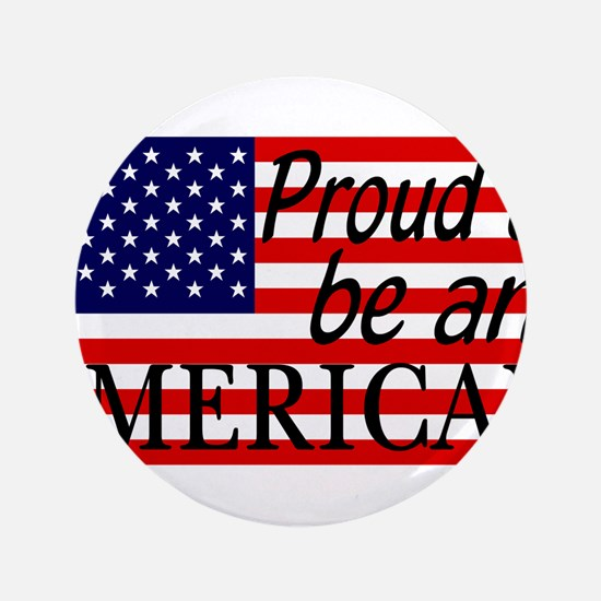 """Proud to be an American Gifts 3.5"""" Button"""
