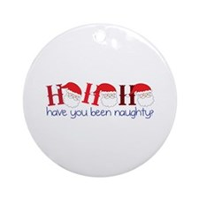 Have You Been Naughty Ornament (Round)