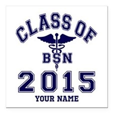 "Class Of 2015 BSN Square Car Magnet 3"" x 3"""