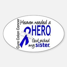 Colon Cancer HeavenNeededHero1.1 Sticker (Oval)