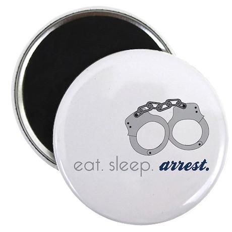 """Eat Sleep Arrest. 2.25"""" Magnet (10 pack)"""
