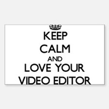 Keep Calm and Love your Video Editor Decal