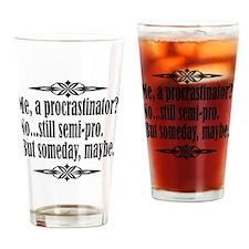 Procrastinator Drinking Glass