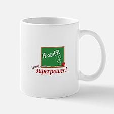 Teacher Is My Superpower! Mug