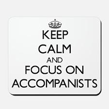 Keep Calm And Focus On Accompanists Mousepad