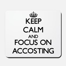 Keep Calm And Focus On Accosting Mousepad