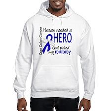 Colon Cancer HeavenNeededHero1.1 Hoodie