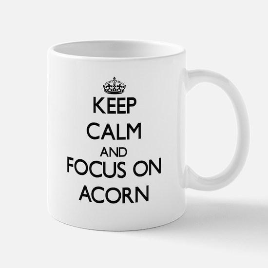 Keep Calm And Focus On Acorn Mugs
