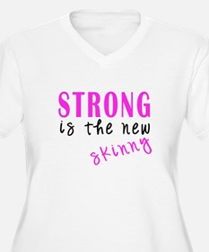 Strong Is The New Skinny light Plus Size T-Shirt