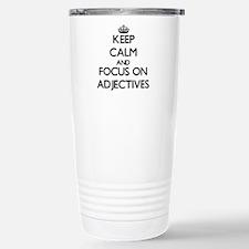 Keep Calm And Focus On Adjectives Travel Mug