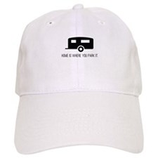 Home is Where You Park It Baseball Baseball Cap