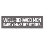 Well-Behaved Men Bumper Sticker