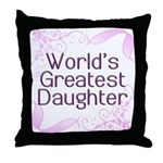 World's Greatest Daughter Throw Pillow