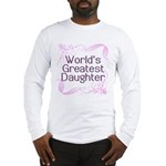 World's Greatest Daughter Long Sleeve T-Shirt
