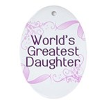 World's Greatest Daughter Oval Ornament
