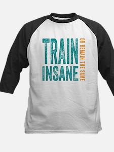 Train Insane or Remain The Same Baseball Jersey