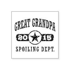 """Great Grandpa 2015 Square Sticker 3"""" x 3"""""""