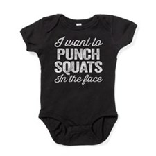I Want To Punch Squats In The Face Baby Bodysuit
