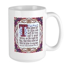 To Thine Own Self Be True Mugs