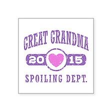 """Great Grandma 2015 Square Sticker 3"""" x 3"""""""