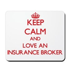 Keep Calm and Love an Insurance Broker Mousepad