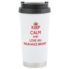 Keep Calm and Love an Insurance Broker Travel Mug
