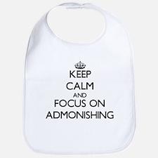 Keep Calm And Focus On Admonishing Bib