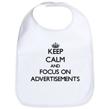 Keep Calm And Focus On Advertisements Bib
