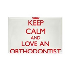 Keep Calm and Love an Orthodontist Magnets