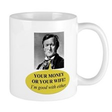 Richard Wagner-Your money or your wife Mugs