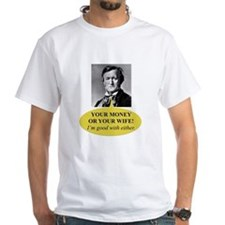 Richard Wagner-Your money or your wife T-Shirt