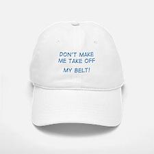 Take off belt Baseball Baseball Cap