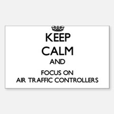 Keep Calm And Focus On Air Traffic Controllers Sti