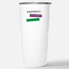 Football My Sport Travel Mug