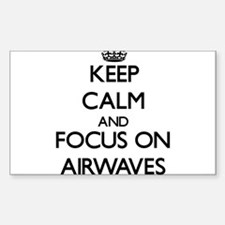 Keep Calm And Focus On Airwaves Decal