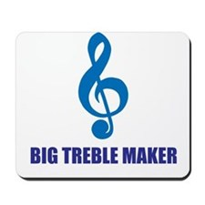 Big Treble Maker Mousepad