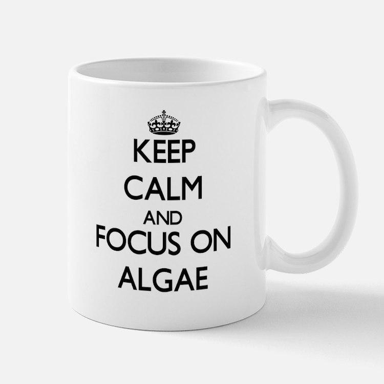 Keep Calm And Focus On Algae Mugs