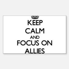 Keep Calm And Focus On Allies Decal